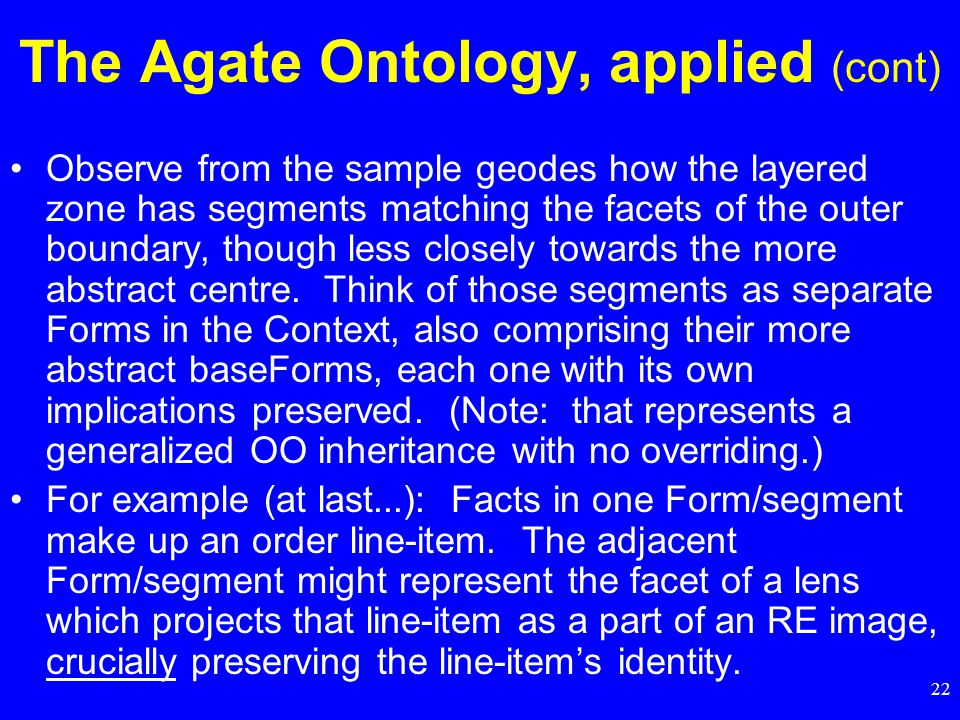 22 Observe from the sample geodes how the layered zone has segments matching the facets of the outer boundary, though less closely towards the more abstract centre.