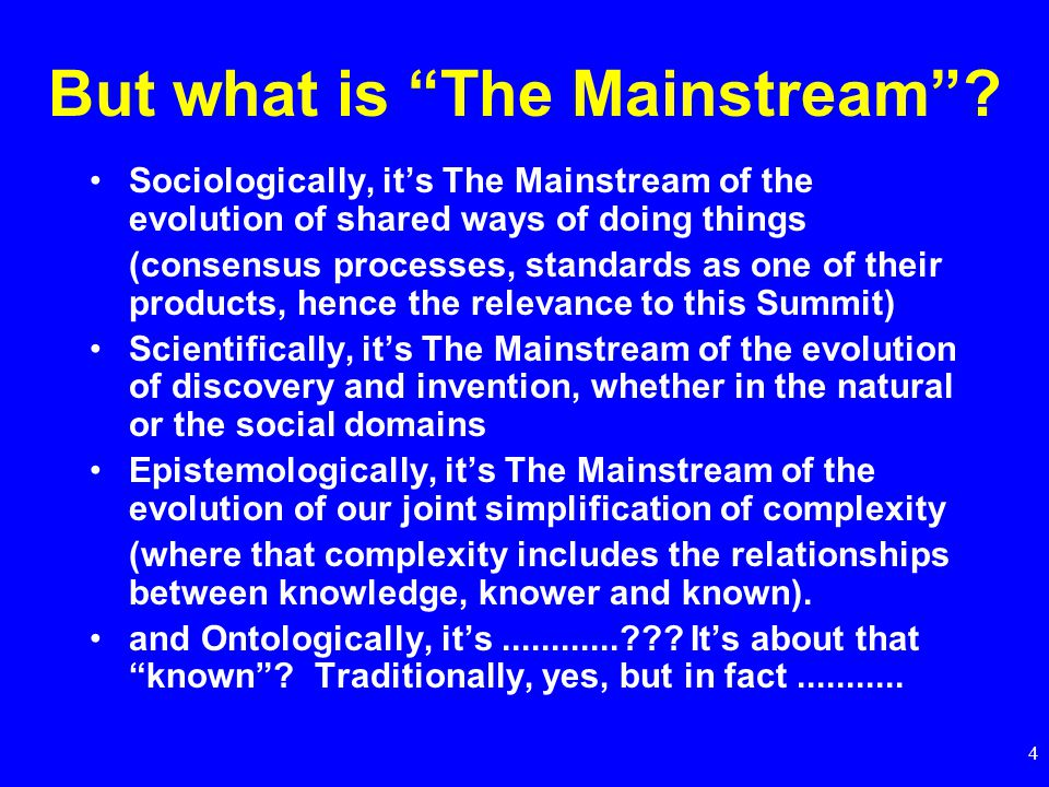 4 But what is The Mainstream .