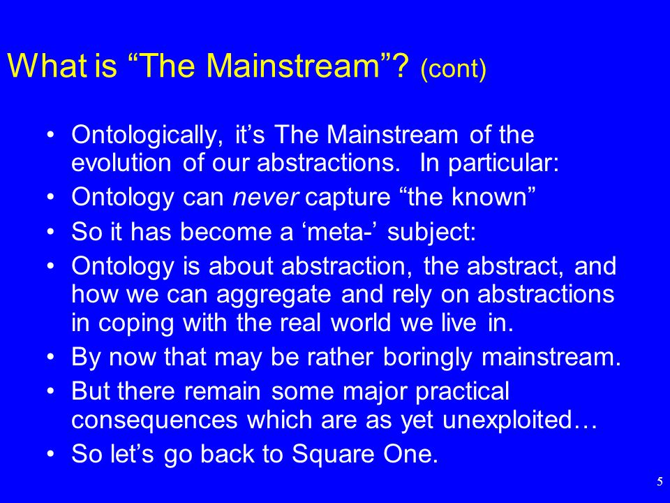 5 What is The Mainstream .