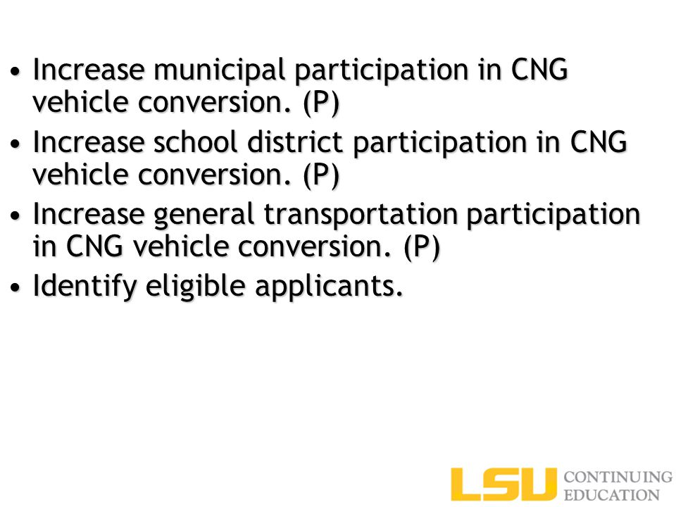 Increase municipal participation in CNG vehicle conversion.