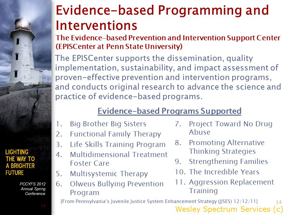 PCCYFS 2012 Annual Spring Conference 14 Evidence-based Programming and Interventions The Evidence-based Prevention and Intervention Support Center (EP