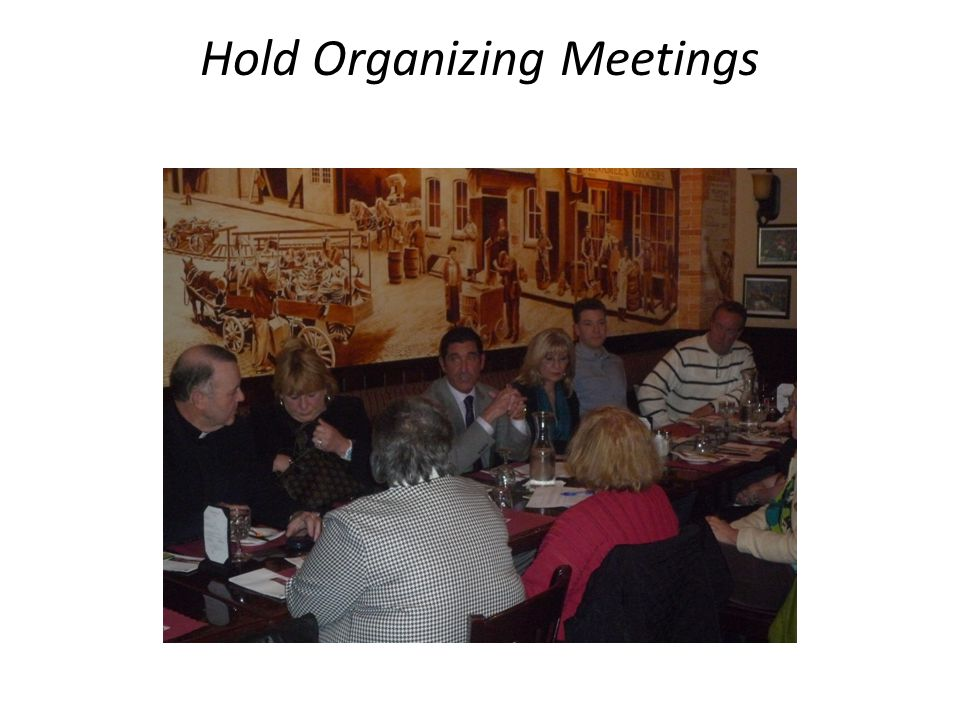 Hold Organizing Meetings
