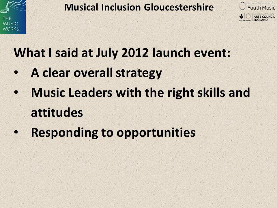 THE MUSIC WORKS What next.Training – Music leaders, teachers etc.