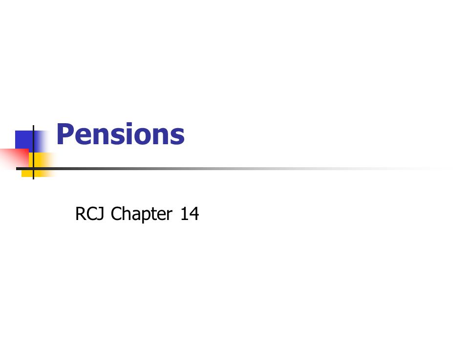 Pensions RCJ Chapter 14
