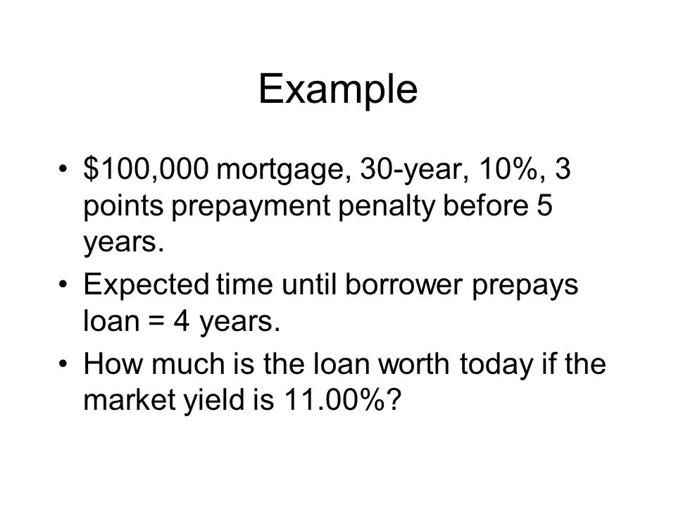Example $100,000 mortgage, 30-year, 10%, 3 points prepayment penalty before 5 years.