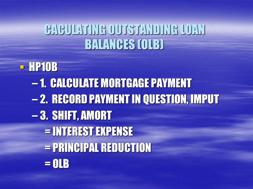 CACULATING OUTSTANDING LOAN BALANCES (OLB)  HP10B –1.