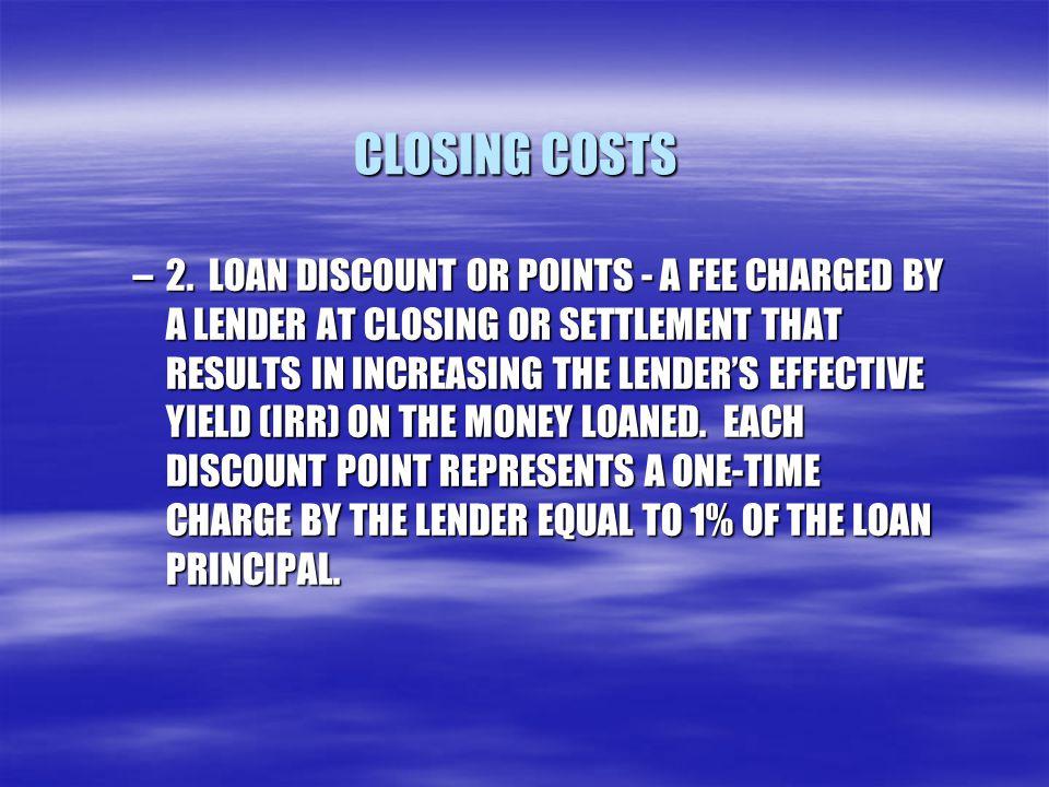 CLOSING COSTS –2.