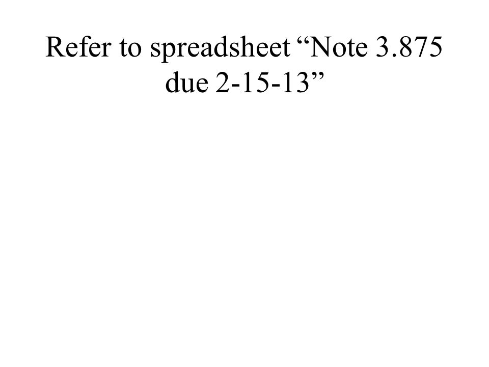 Refer to spreadsheet Note 3.875 due 2-15-13