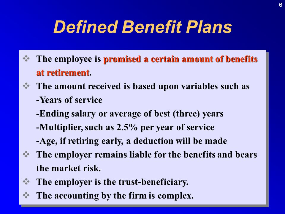 7 The projected benefit obligation is the actuary's estimate of the present value of benefits attributed to date based on future salary levels.