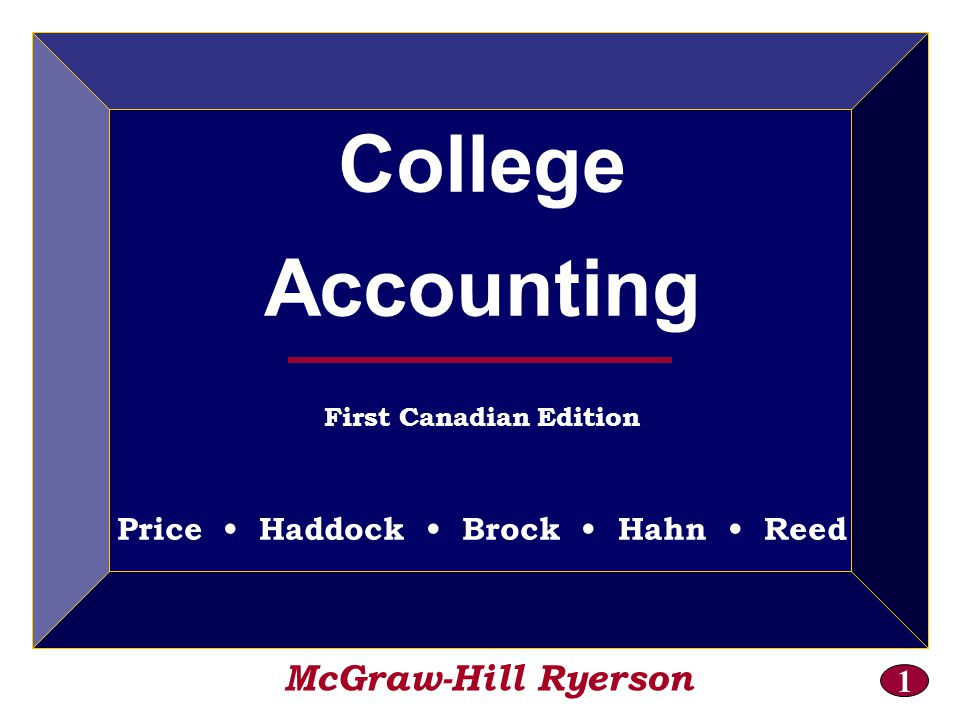 1 McGraw-Hill Ryerson College Accounting First Canadian Edition Price Haddock Brock Hahn Reed
