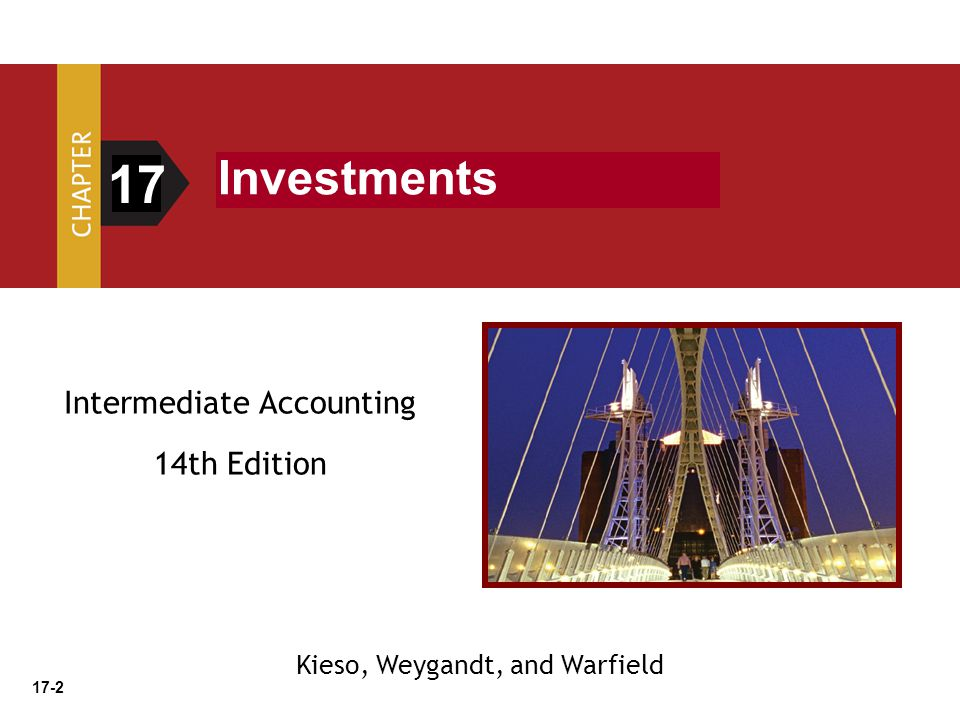 17-2 Intermediate Accounting 14th Edition 17 Investments Kieso, Weygandt, and Warfield