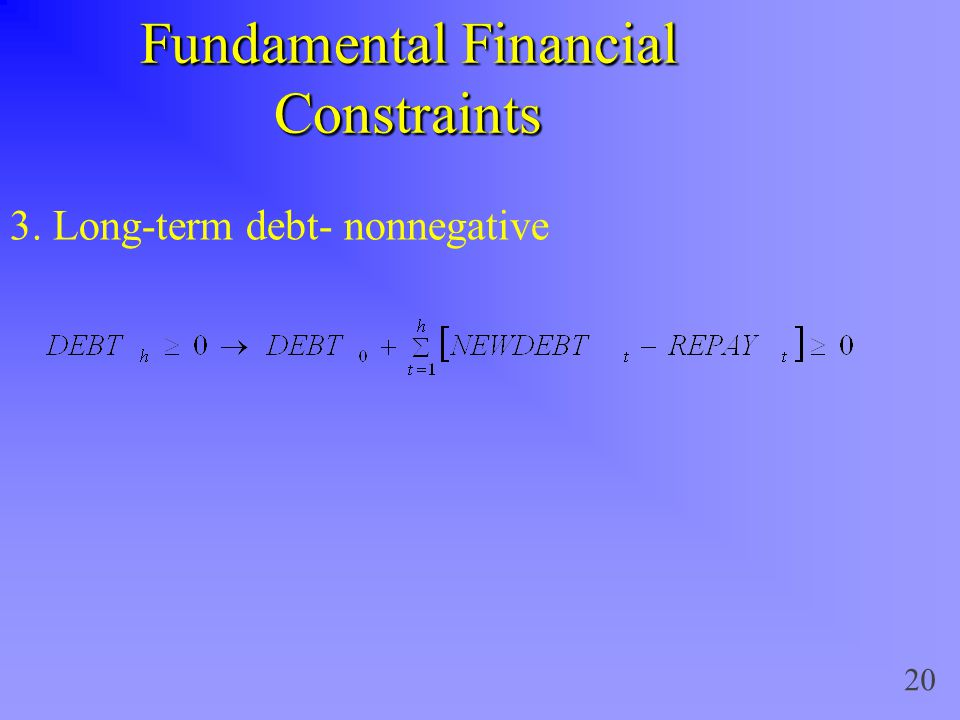20 Fundamental Financial Constraints 3. Long-term debt- nonnegative