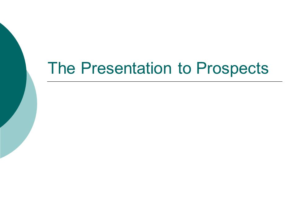 The Presentation to Prospects