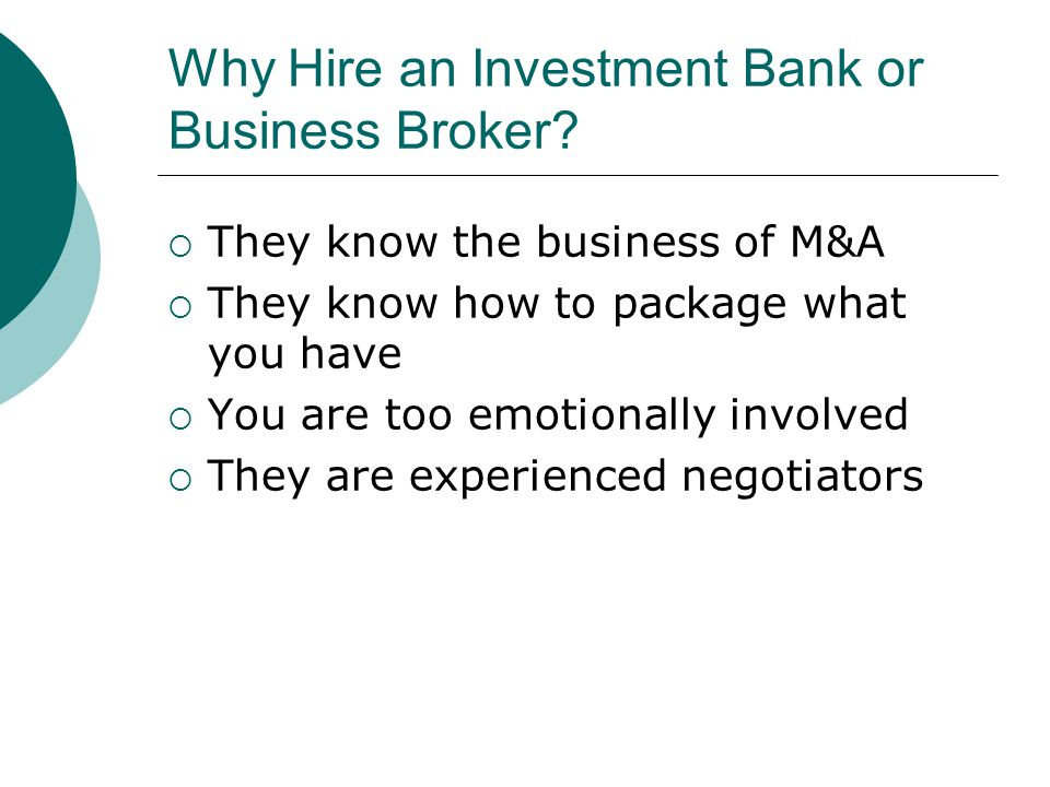 Why Hire an Investment Bank or Business Broker.