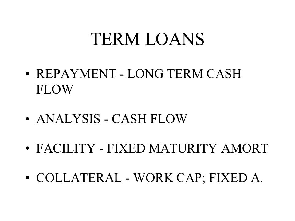 SHORT TERM LOANS SOURCES OF REPAYMENT - WORKING CAPITAL ANALYSIS - COMPONENTS OF W.C.