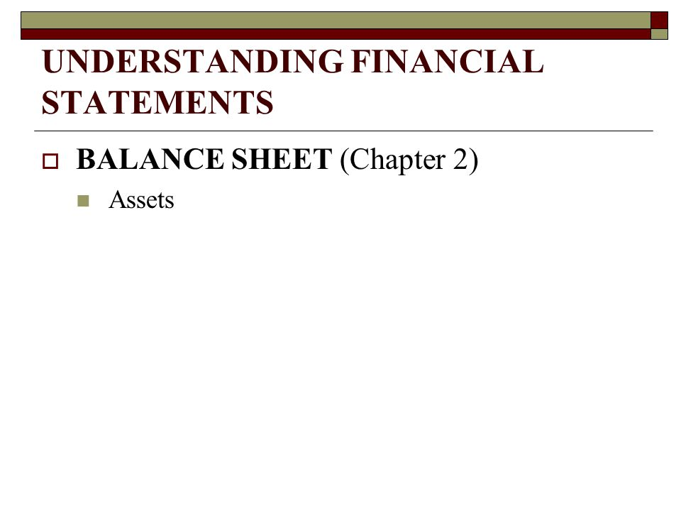 BALANCE SHEET  A statement of financial condition  On a particular date (a snapshot )  OBJECTIVES: a fundamental understanding of accounts described on a balance sheet a feel for the relationship of each account to the financial statements as a whole