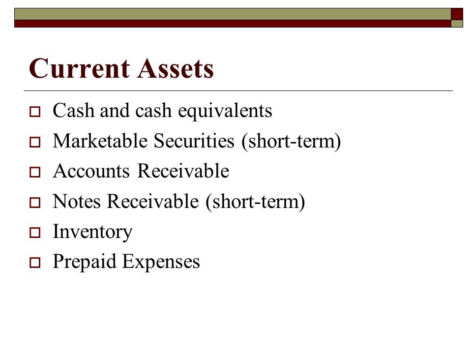 Noncurrent Assets (aka Long-termAssets)  Long-term Investments  Property, Plant and Equipment less accumulated depreciation  Intangible Assets less accumulated amortization  Other Assets
