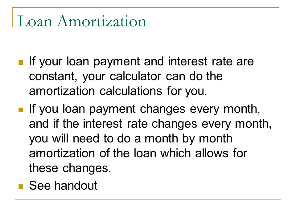 © 2005 The McGraw-Hill Companies, Inc., All Rights Reserved McGraw-Hill/Irwin Slide 7 Loan Amortization If your loan payment and interest rate are constant, your calculator can do the amortization calculations for you.