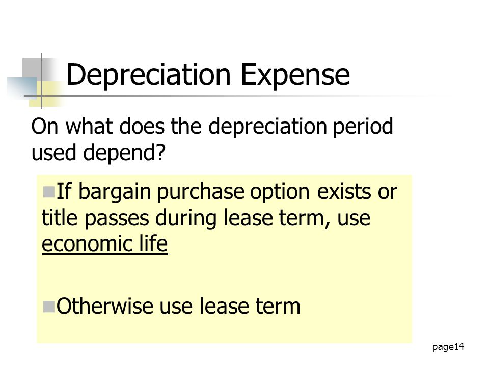 page14 Depreciation Expense On what does the depreciation period used depend.