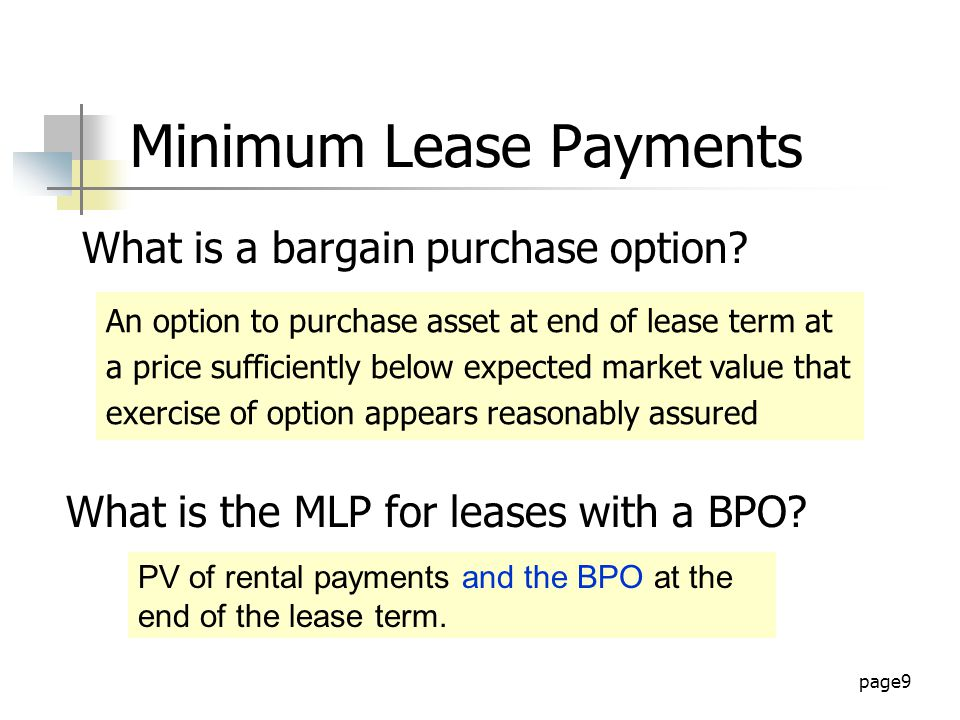 page9 Minimum Lease Payments What is the MLP for leases with a BPO.