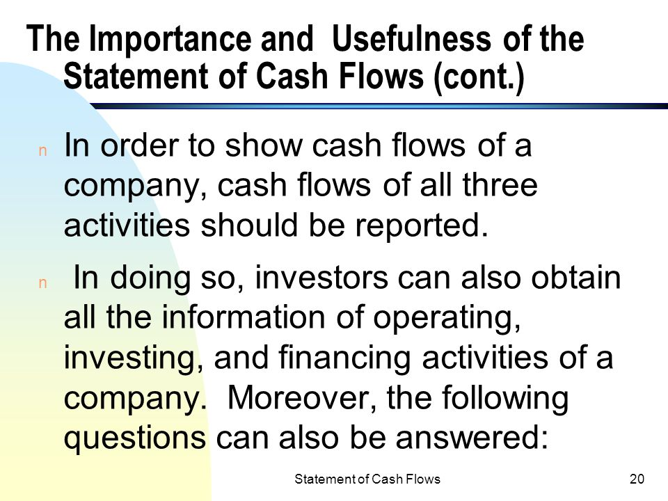 II. The Importance and Usefulness of the Statement of Cash Flows  Possible earnings managements may result in unreliable accrual earnings.  Accrual