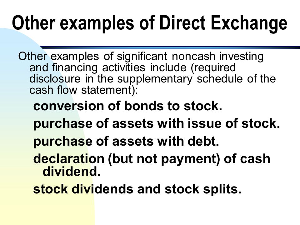 Statement of Cash Flows61 2. Partial Cash Investing and Financing Activities (contd.) n Presentation on Cash Flow Statement for Partial Investing & Fi