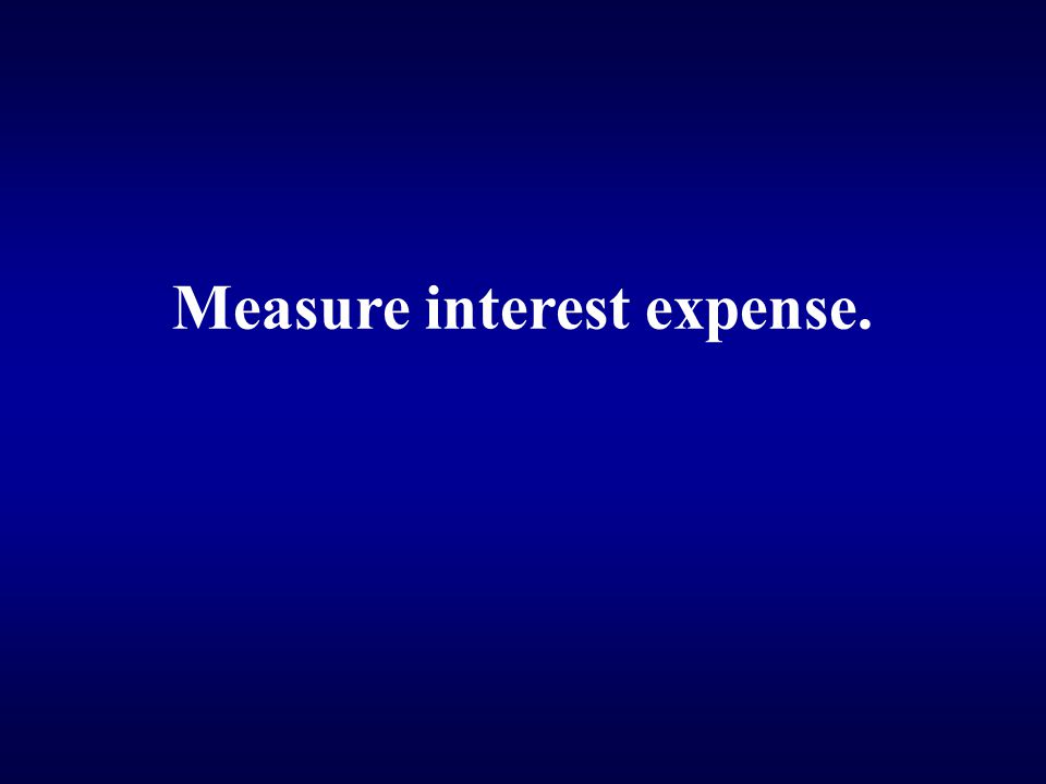 Measure interest expense.