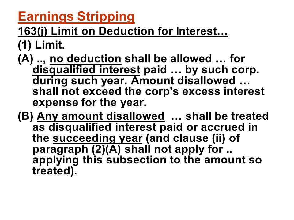 Earnings Stripping 163(j) Limit on Deduction for Interest… (1) Limit.