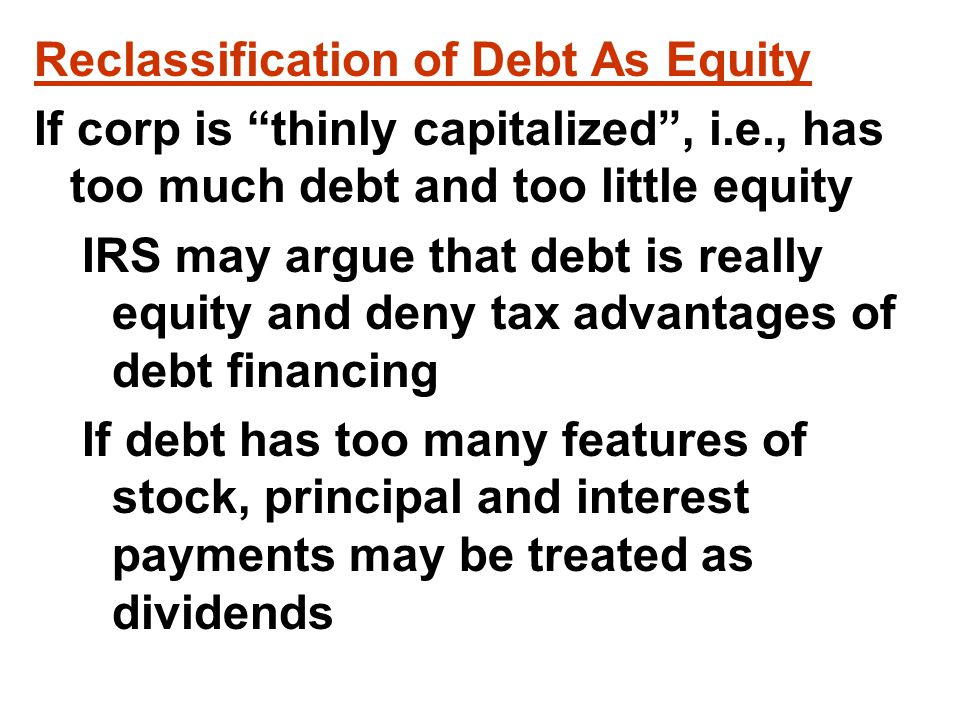 Thin Capitalization Factors-1 Debt instrument documentation Debt terms (e.g., reasonable rate of interest and definite maturity date) Timeliness of repayment of debt Whether payments are contingent on earnings