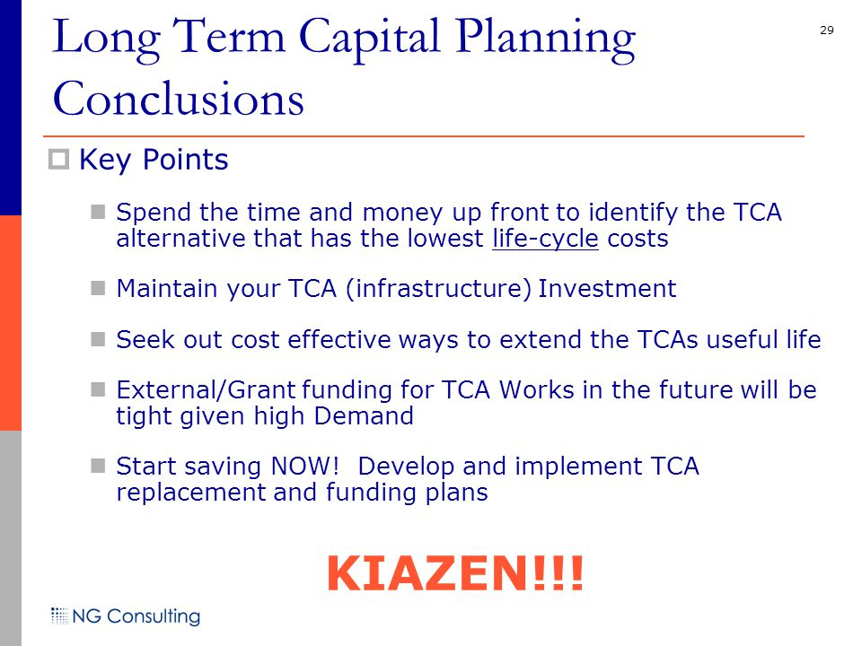 29  Key Points Spend the time and money up front to identify the TCA alternative that has the lowest life-cycle costs Maintain your TCA (infrastructure) Investment Seek out cost effective ways to extend the TCAs useful life External/Grant funding for TCA Works in the future will be tight given high Demand Start saving NOW.
