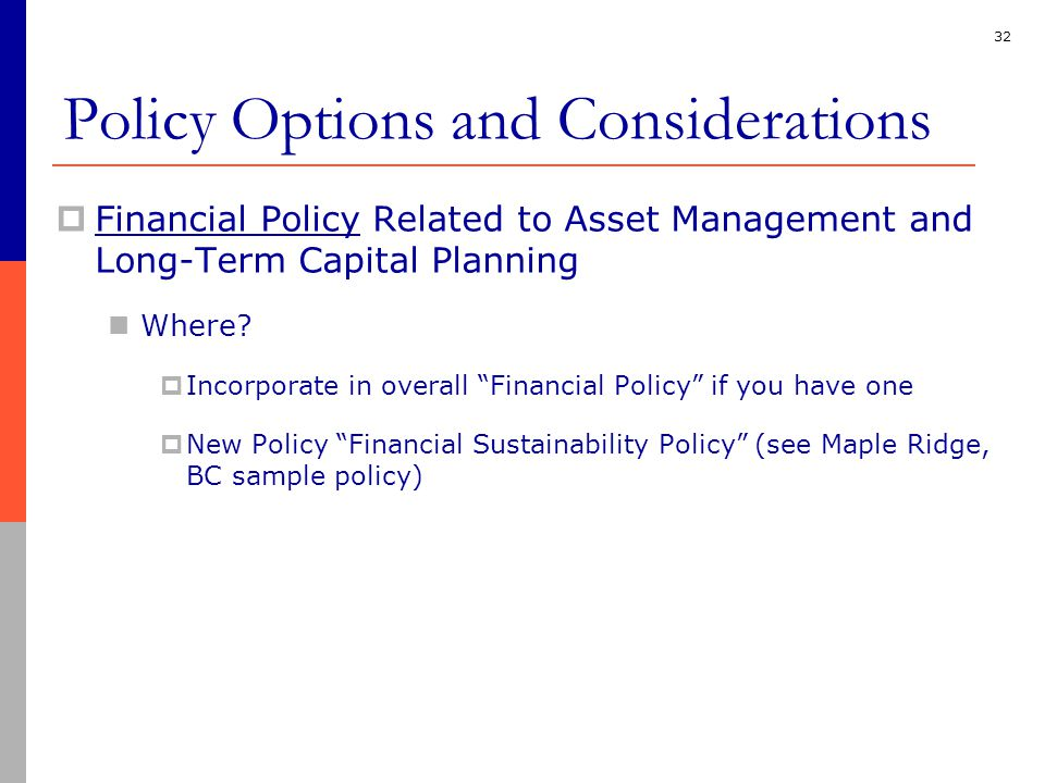 32  Financial Policy Related to Asset Management and Long-Term Capital Planning Where.