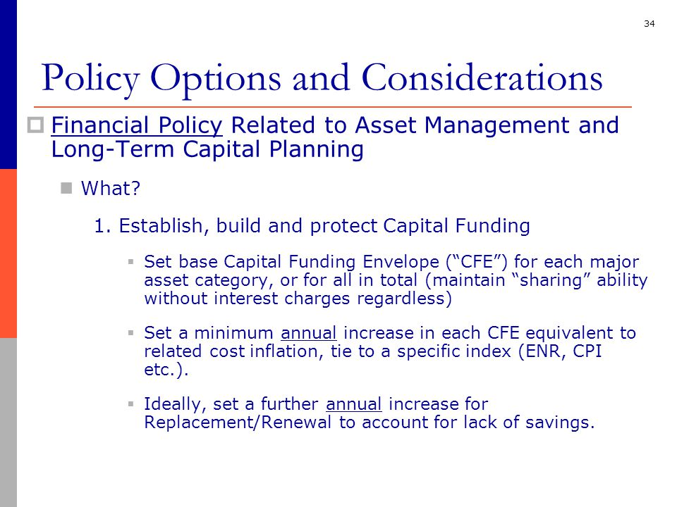 34  Financial Policy Related to Asset Management and Long-Term Capital Planning What.