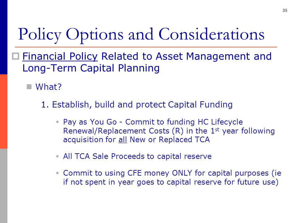 35  Financial Policy Related to Asset Management and Long-Term Capital Planning What.
