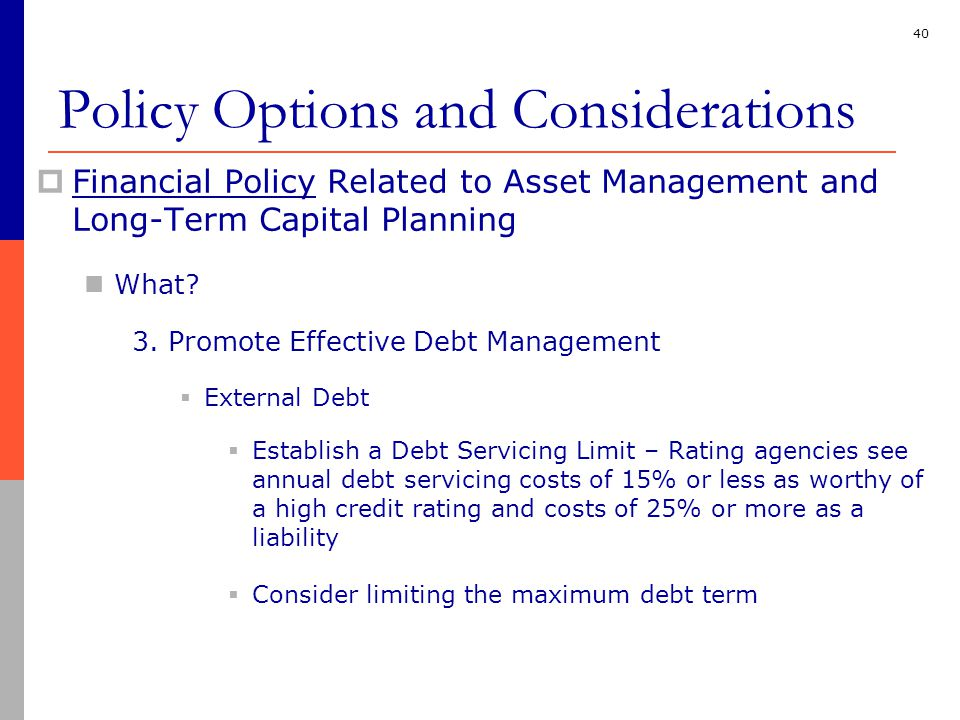 40  Financial Policy Related to Asset Management and Long-Term Capital Planning What.