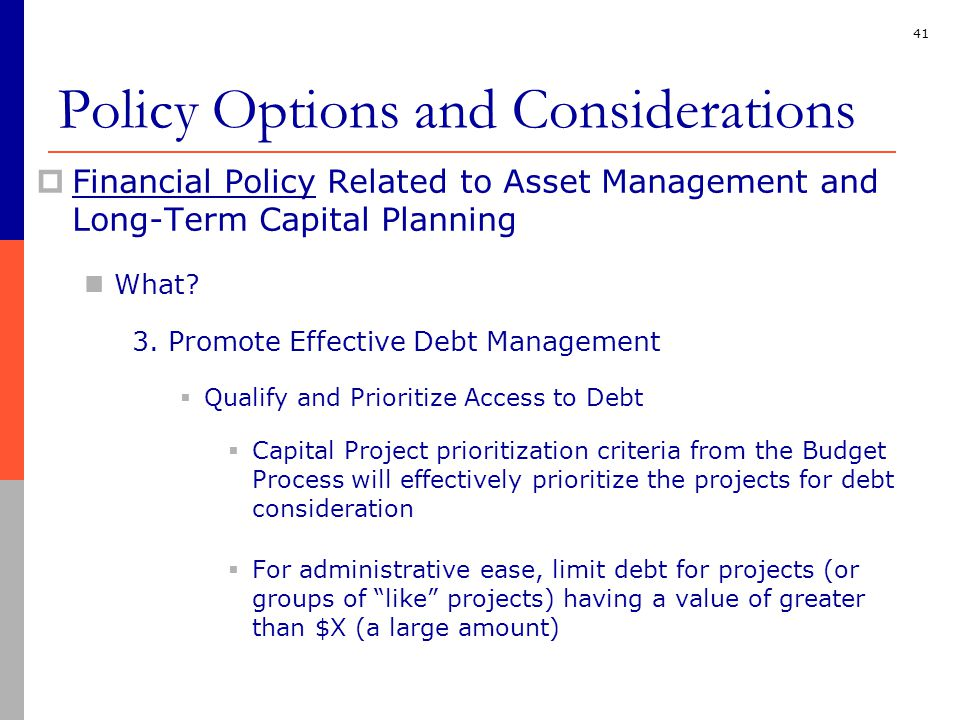 41  Financial Policy Related to Asset Management and Long-Term Capital Planning What.