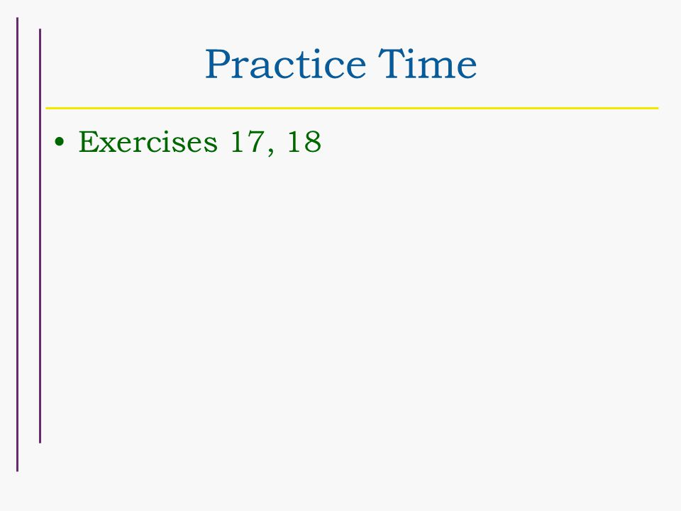 Practice Time Exercises 17, 18