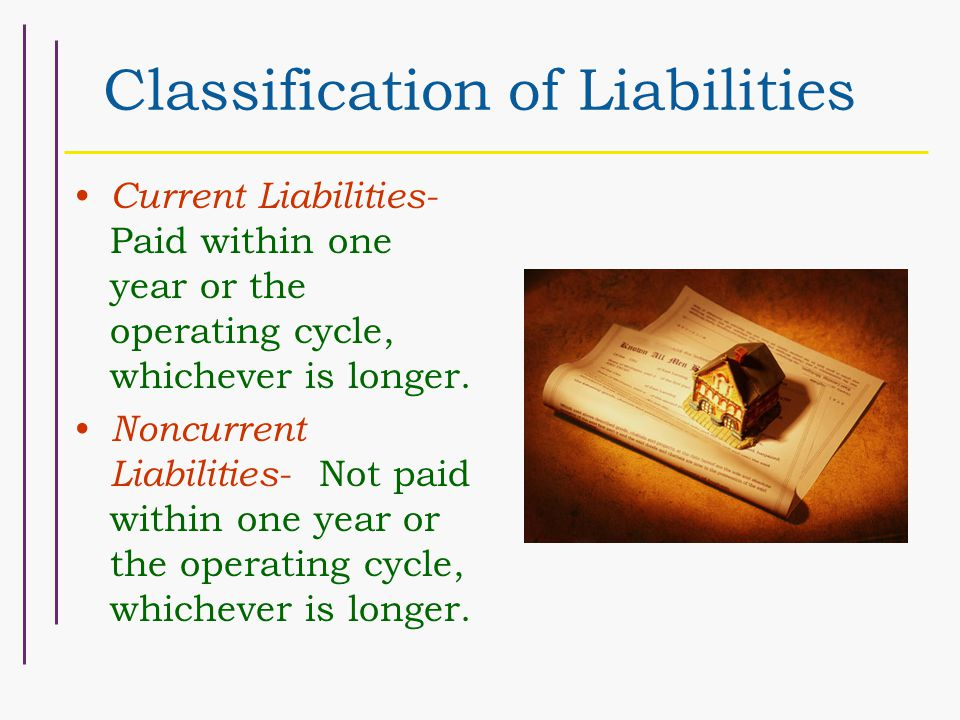 Classification of Liabilities Classification will affect the current ratio –Measures liquidity –How well can current obligations be satisfied How is current ratio calculated.