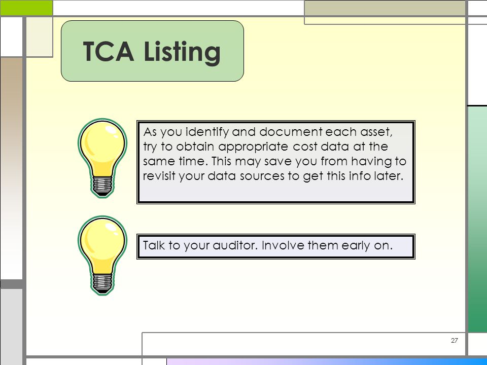 27 As you identify and document each asset, try to obtain appropriate cost data at the same time.