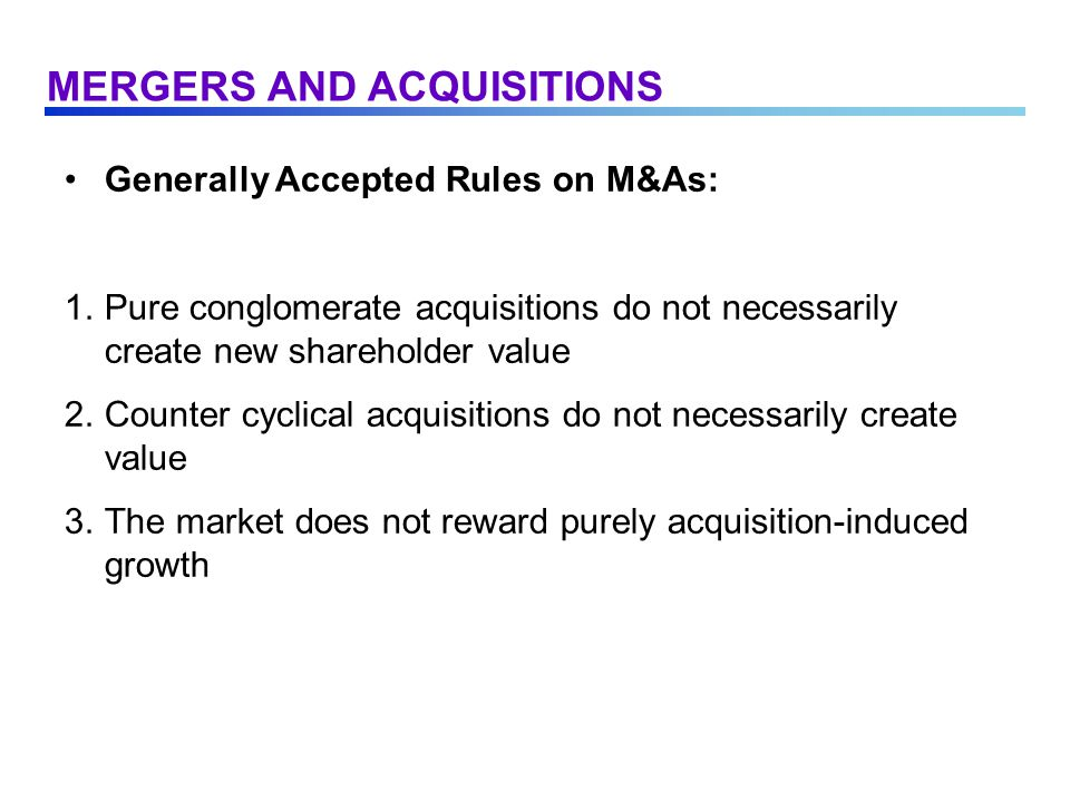 Financing an Acquisition: Legal and Regulatory Aspects Mergers and Consolidations: - The most basic form of combination.