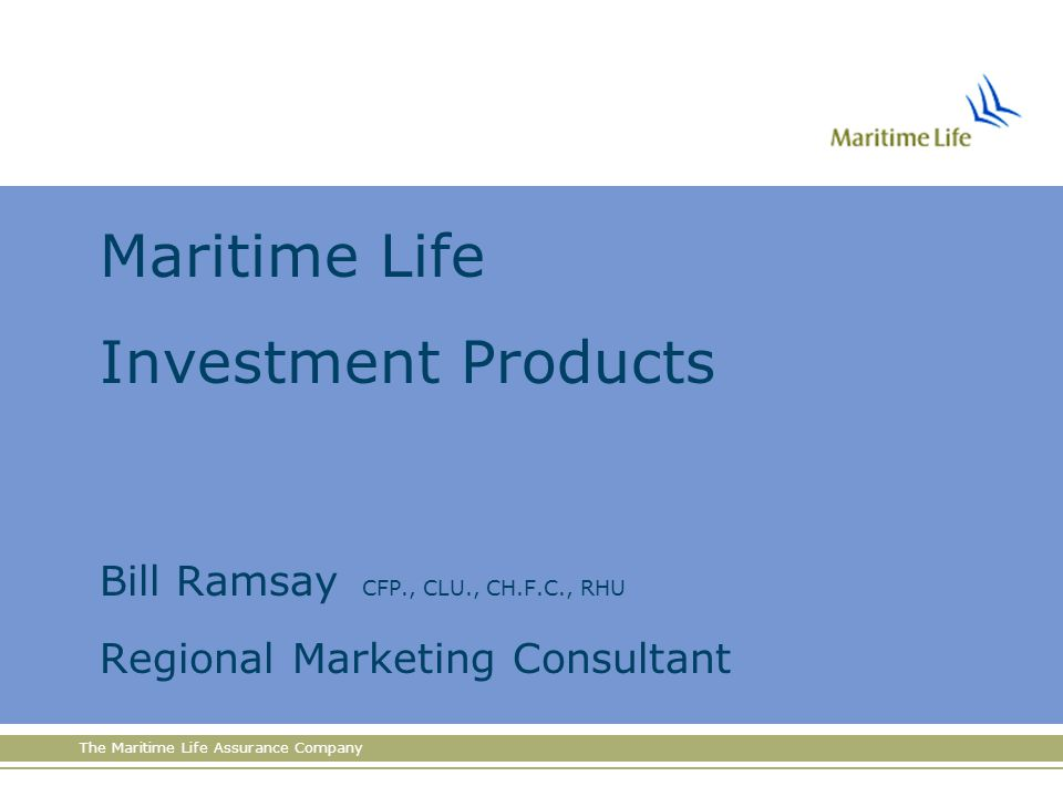 The Maritime Life Assurance Company INVESTMENT PRODUCTS With the Stock Market Guarantee, your investment is protected from market downturns.