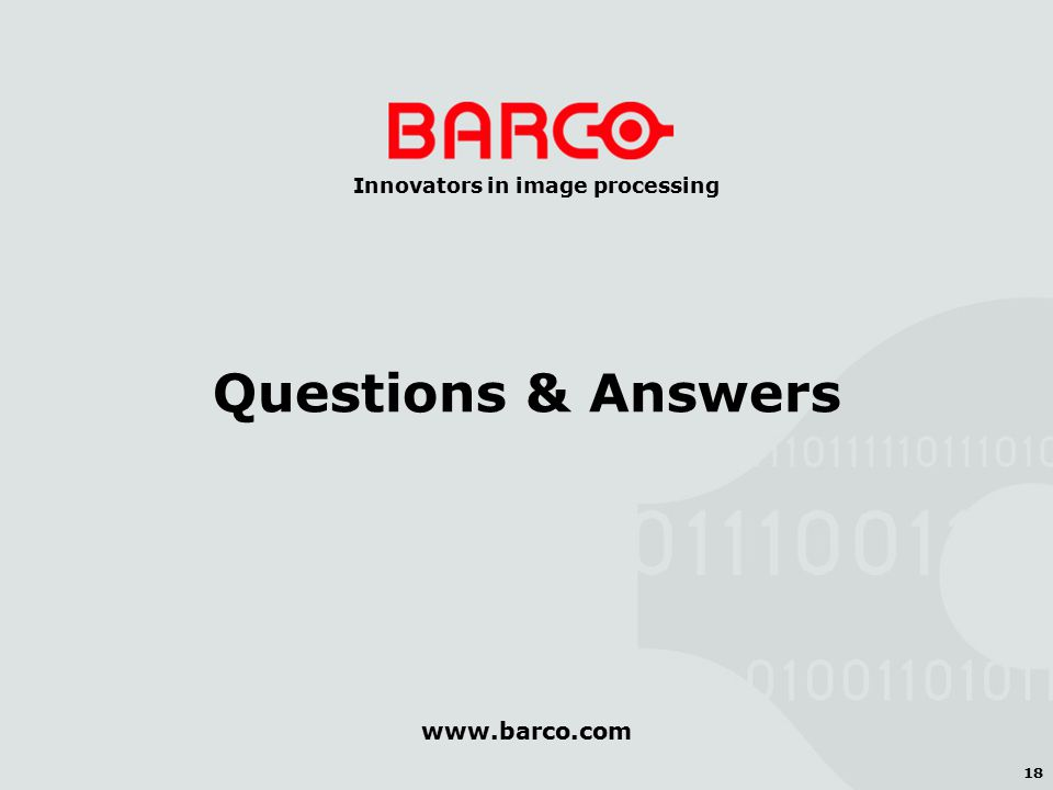 18 Innovators in image processing Questions & Answers www.barco.com