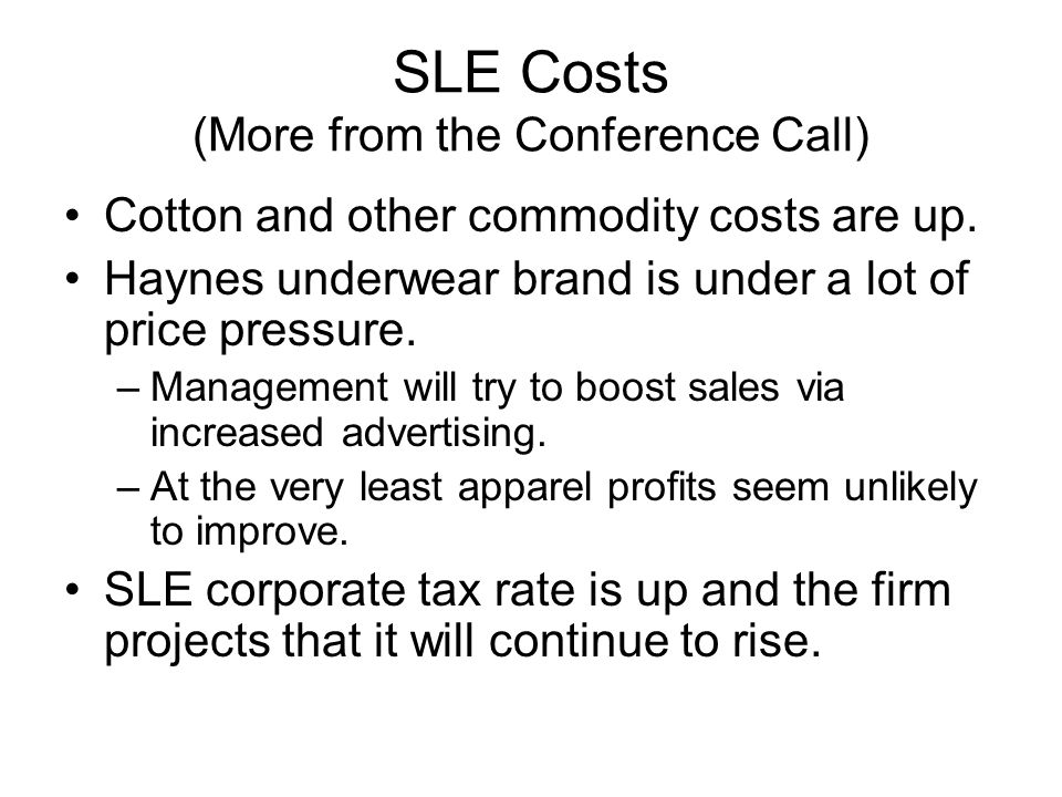 SLE Costs (More from the Conference Call) Cotton and other commodity costs are up.