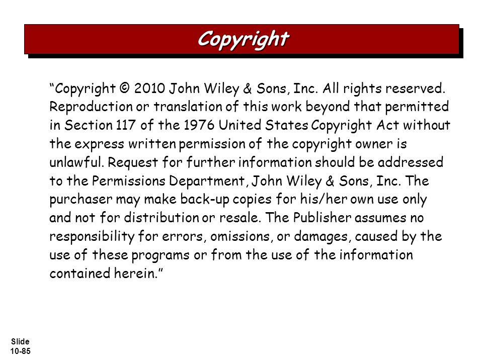 Slide 10-85 Copyright © 2010 John Wiley & Sons, Inc.