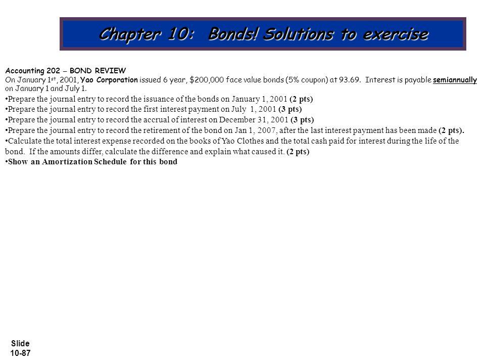 Slide 10-87 Chapter 10: Bonds.