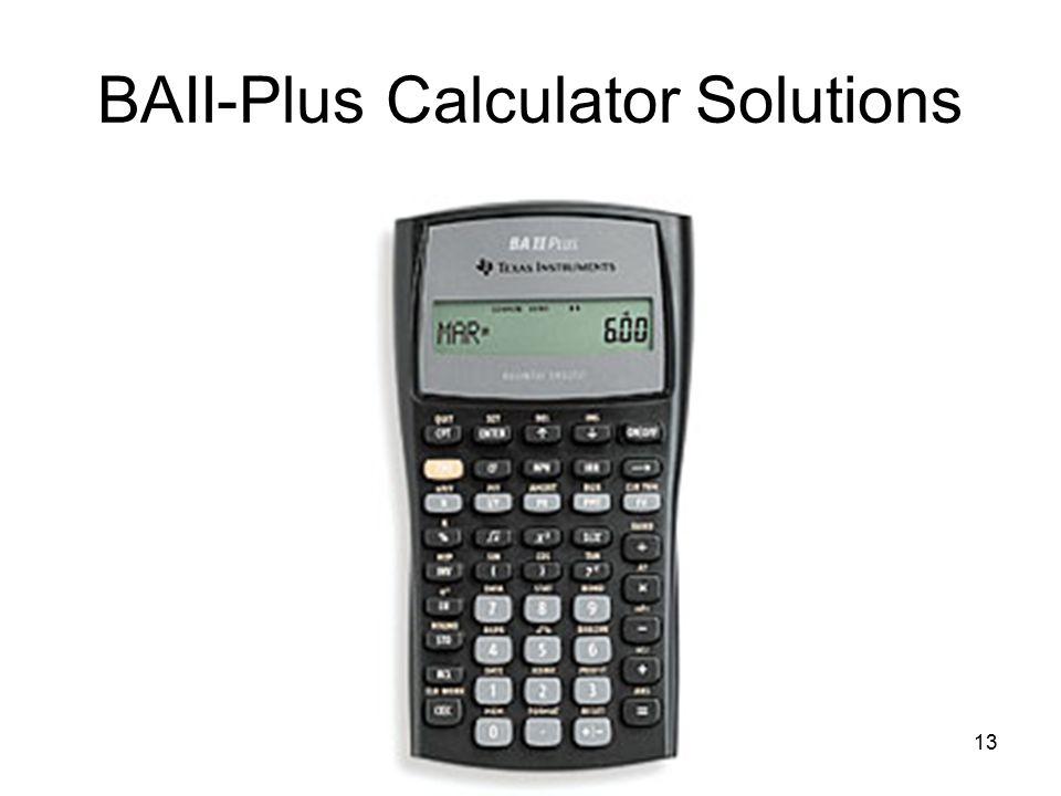 BAII-Plus Calculator Solutions 13