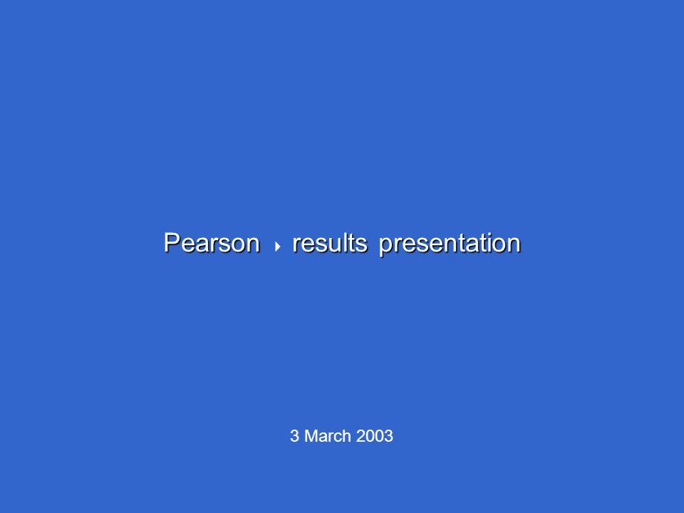 Pearson results presentation Pearson  results presentation 3 March 2003