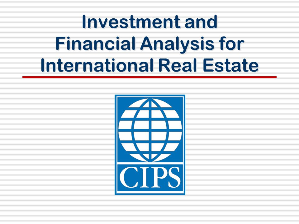 Investment and Financial Analysis for International Real Estate