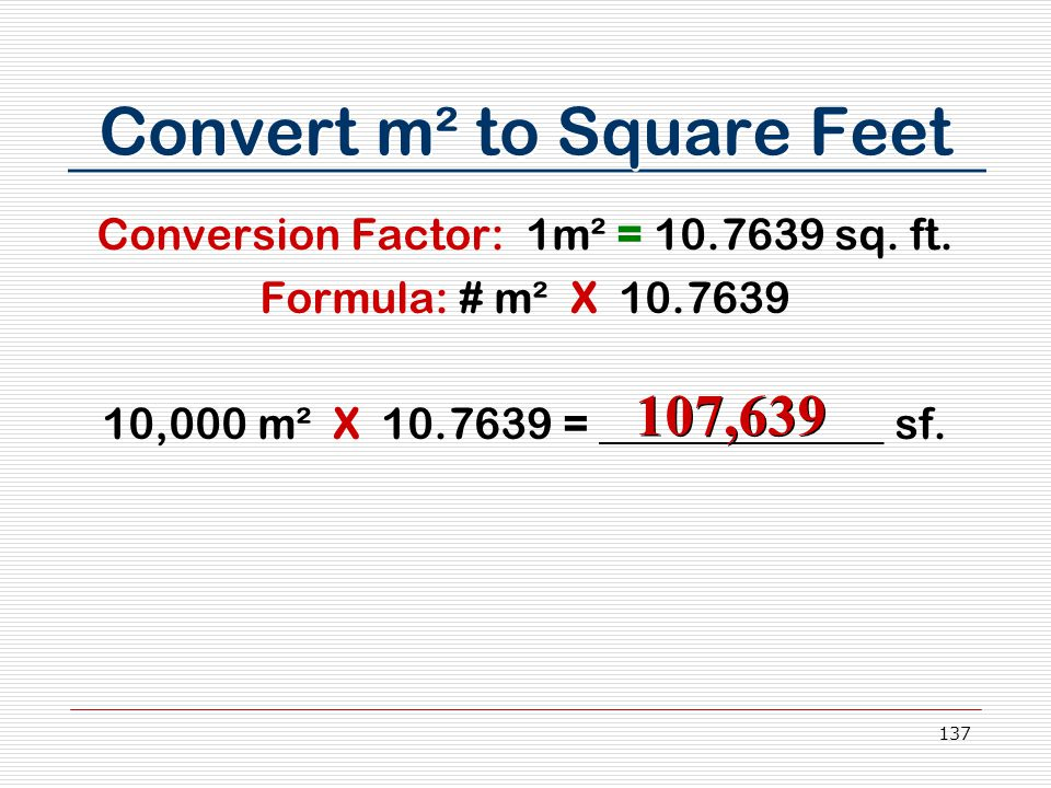 137 Convert m² to Square Feet Conversion Factor: 1m² = 10.7639 sq.