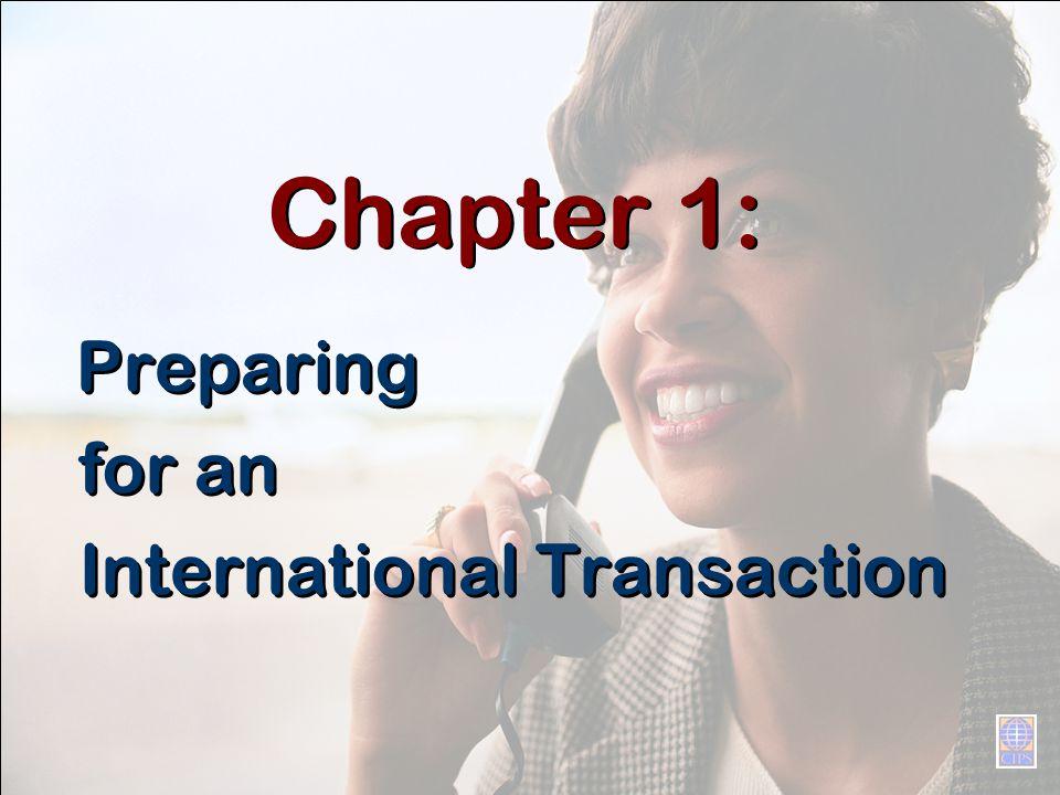 Chapter 1: Preparing for an International Transaction Preparing for an International Transaction