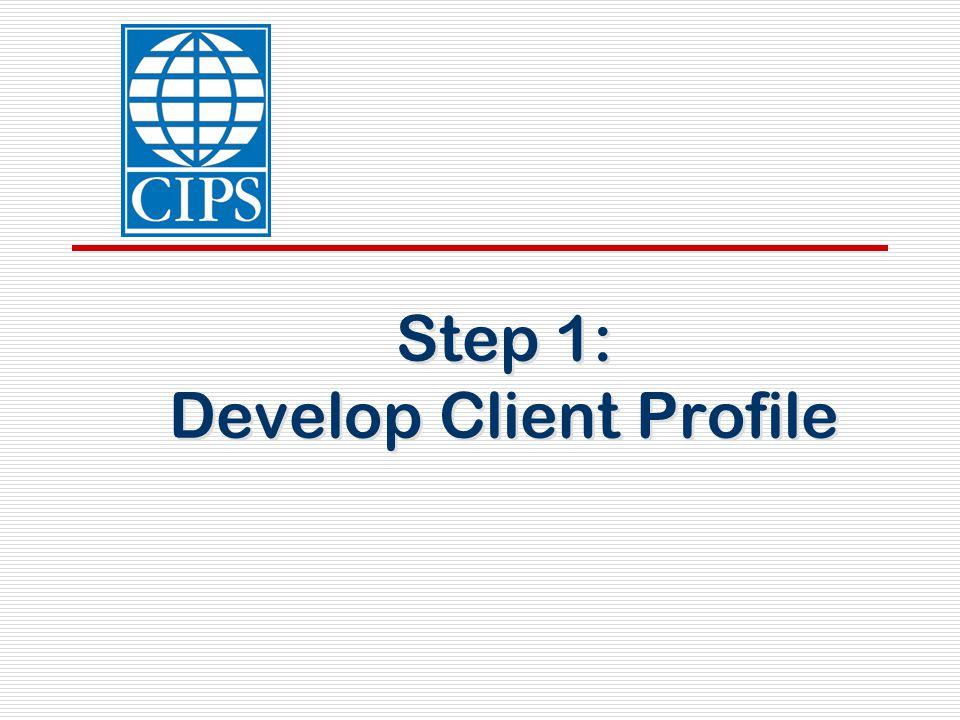 Step 1: Develop Client Profile